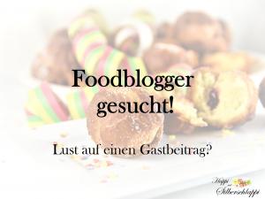 Foodblogger gesucht – schickt uns eure Rezepte